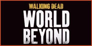 World beyond the walking dead
