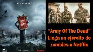 """""""ARMY OF THE DEAD"""" LLEGA UN EJÉRCITO DE ZOMBIES A NETFLIX"""
