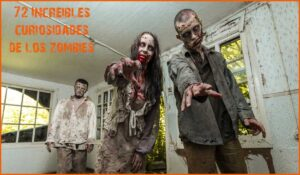72 DATOS DE INTERESANTES SOBRE LOS ZOMBIES (GNAWING)