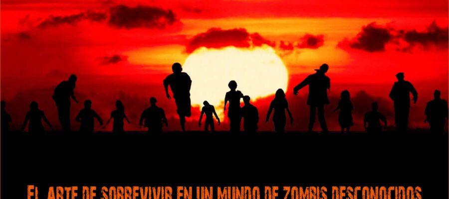 EL ARTE DE SOBREVIVIR EN UN MUNDO DE ZOMBIS DESCONOCIDOS
