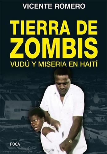 Tierra de zombis. Vudú y miseria en Haití (Investigación nº 167)